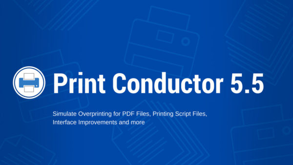 Simulate Overprinting for PDF Files, Printing Script Files and more